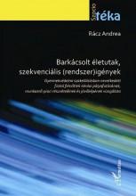 BARKÁCSOLT ÉLETUTAK, SZEKVENCIÁLIS (RENDSZER)IGÉNYEK - Ekönyv - RÁCZ ANDREA