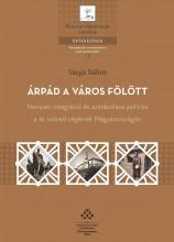 ÁRPÁD A VÁROS FÖLÖTT - Ekönyv - VARGA BÁLINT