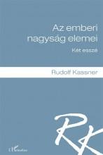 AZ EMBERI NAGYSÁG ELEMEI - KÉT ESSZÉ - Ekönyv - KASSNER, RUDOLF