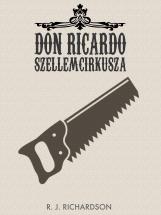 Don Ricardo Szellemcirkusza - Ekönyv - R. J. Richardson