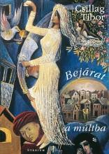 BEJÁRAT A MÚLTBA (VÁLOGATOTT SZONETTEK) - Ekönyv - CSILLAG TIBOR