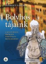 BOLYHOS TÁJAINK - Ekönyv - SONKOLY GÁBOR