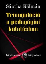 TRIANGULÁCIÓ A PEDAGÓGIAI KUTATÁSBAN - Ekönyv - SÁNTHA KÁLMÁN