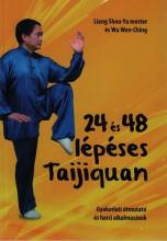 24 ÉS 48 LÉPÉSES TAIJIQUAN - GYAKORLATI ÚTMUTATÓ ÉS HARCI ALKALMAZÁSOK - Ekönyv - LIANG SHOU-YU MESTER - WU WEN CHING