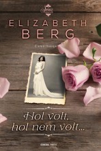 HOL VOLT, HOL NEM VOLT... - Ekönyv - BERG, ELIZABETH