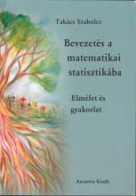 BEVEZETÉS A MATEMATIKAI STATISZTIKÁBA - ELMÉLET ÉS GYAKORLAT - Ekönyv - TAKÁCS SZABOLCS