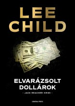 ELVARÁZSOLT DOLLÁROK - JACK REACHER-KRIMI - Ekönyv - CHILD, LEE