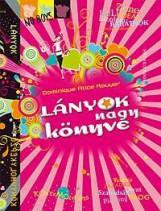 LÁNYOK NAGY KÖNYVE - Ekönyv - KÖNYVMOLYKÉPZŐ KIADÓ (MINERVA NOVA KFT.)