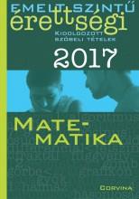 EMELT SZINTŰ ÉRETTSÉGI 2017 - MATEMATIKA - Ekönyv - CORVINA KIADÓ