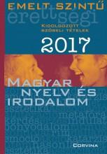 EMELT SZINTŰ ÉRETTSÉGI 2017 - MAGYAR NYELV ÉS IRODALOM - Ekönyv - CORVINA KIADÓ