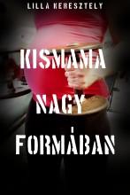 KISMAMA NAGY FORMÁBAN - Ekönyv - Lilla Keresztely