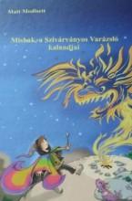 MISHAK, A SZIVÁRVÁNYOS VARÁZSLÓ KALANDJAI - Ekönyv - EZÜST SÁRKÁNY ALAPÍTVÁNY